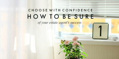 Choosing with confidence: how to be sure of your estate agent's success